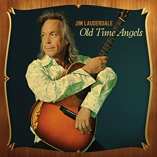 Old Time Angels by Jim Lauderdale