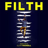 Filth by Clint Mansell