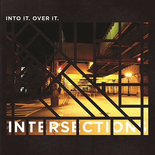 Intersections by Into It. Over It.