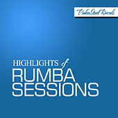 Highlights of Rumba Sessions de Various Artists