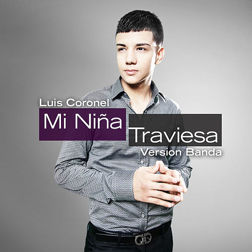 Mi Niña Traviesa (Banda Version) by Luis Coronel