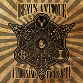 A Thousand Faces - Act 1 by Beats Antique