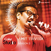 Coke Studio India Season 3: Episode 6 by Amit Trivedi