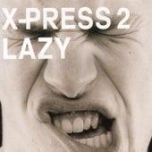 Lazy de X-Press 2