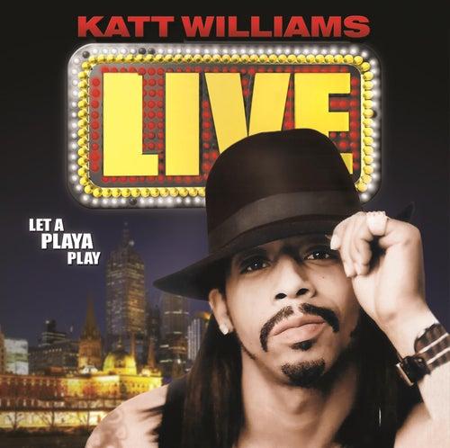 Live by Katt Williams