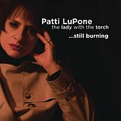 Lady With The Torch� Still Burning by Patti LuPone
