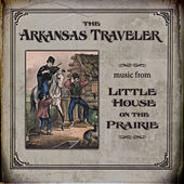 The Arkansas Traveler: Music From Little House On The Prarie de Various Artists