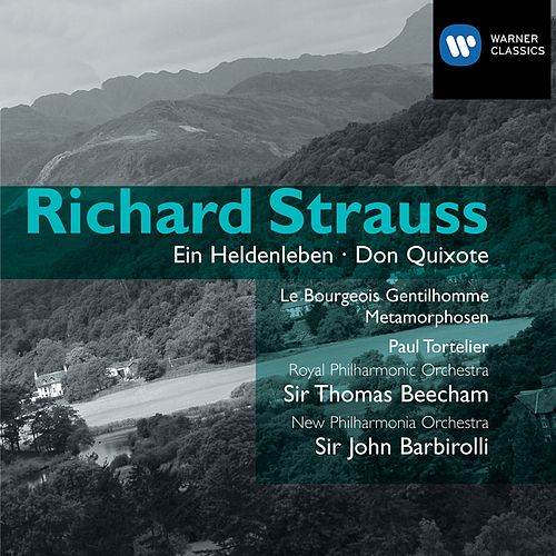 Strauss: Ein Heldenleben, Don Quixote etc by Royal Philharmonic Orchestra