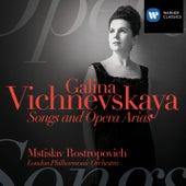 Galina Vishnevskaya: Songs & Opera Arias by Galina Vishnevskaya
