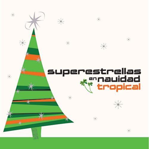 Superestrellas En Navidad: Tropical by Various Artists