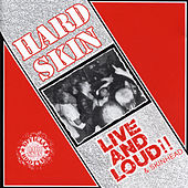 Live And Loud!! & Skinhead by Hard Skin