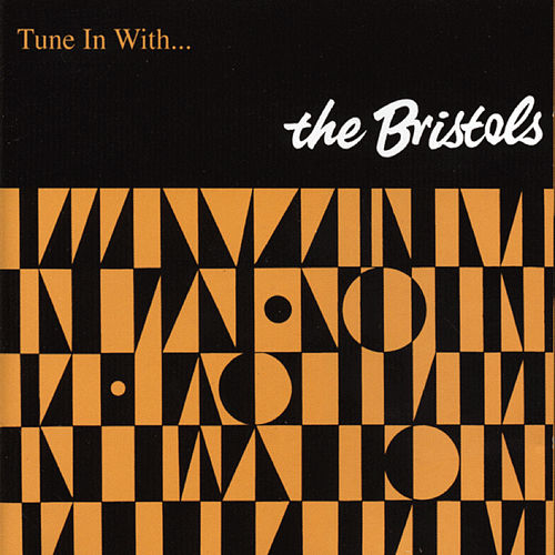 Tune In With… by The Bristols