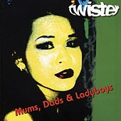 Mums, Dads & Ladyboys by Twister