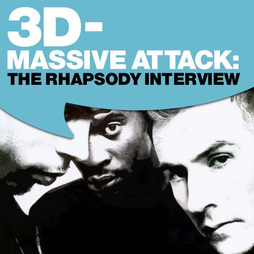 Massive Attack: The Rhapsody Interview by Massive Attack