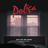 Give You The Ghost de Poliça