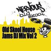 Old Skool House Jams - DJ Mix Vol 2 by Various Artists
