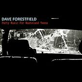 Party Music for Wasteland Teens von Dave Forestfield