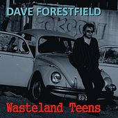 Wasteland Teens by Dave Forestfield