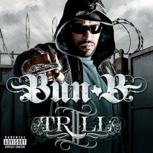 II Trill (Explicit) by Bun B