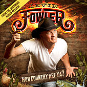 How Country Are Ya? de Kevin Fowler