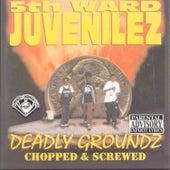 Deadly Groundz (Screwed) by 5th Ward Juvenilez