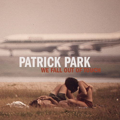 We Fall out of Touch - EP by Patrick Park