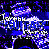 1958-1960 by Johnny 'Guitar' Watson