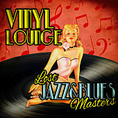Vinyl Lounge - Lost Jazz & Blues Masters de Various Artists