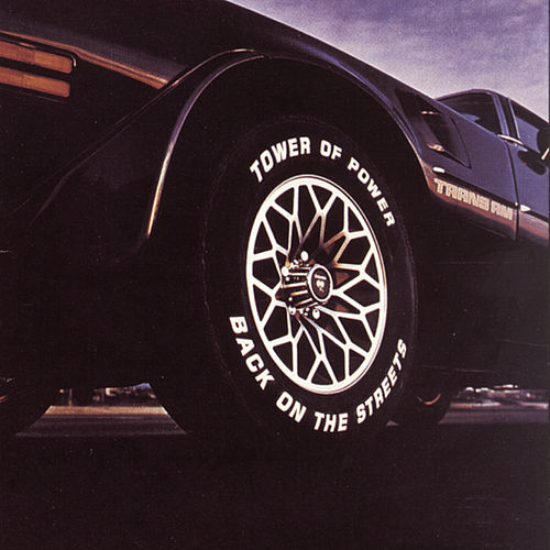 Back On The Streets by Tower of Power
