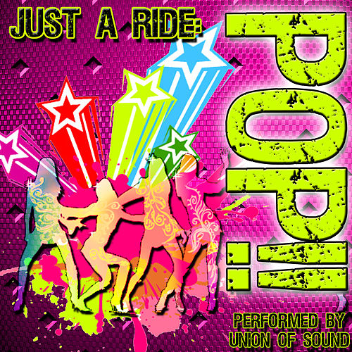 Just a Ride: Pop!! by Union Of Sound