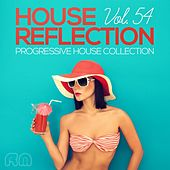 House Reflection - Progressive House Collection, Vol. 54 by Various Artists