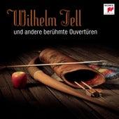 Wilhelm Tell - und andere berühmte Ouvertüren von Various Artists
