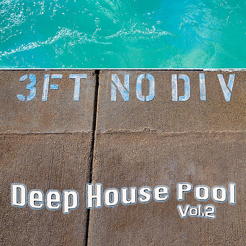 Deep House Pool, Vol. 2 by Various Artists