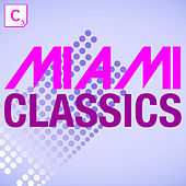 Miami Classics (Deluxe Edition) by Various Artists