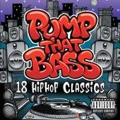 Pump That Bass: 18 Hip Hop Classics by Various Artists