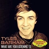 What Are You Listening to? by Tyler Barham