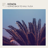Going Back to Kali Yuga EP by Kid606