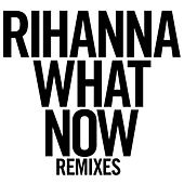 What Now by Rihanna