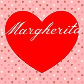 Margherita (Una canzone dedicata a te) by Various Artists