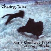 Chasing Tales by Mark Kleinhaut Trio/Okoshi...
