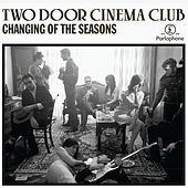 Changing Of The Seasons (EP) by Two Door Cinema Club