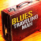 Blues: Traveling Man by Various Artists
