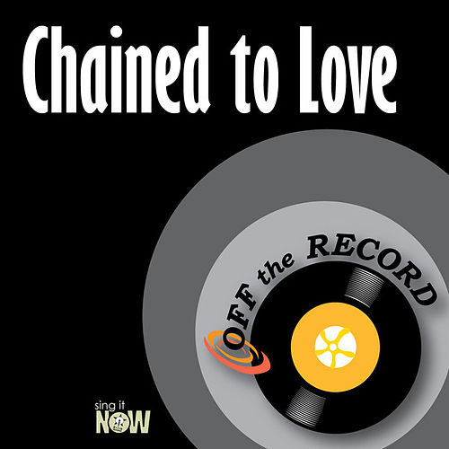 Chained to Love by Off the Record