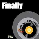 Finally by Off the Record