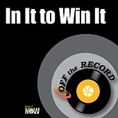 In It to Win It by Off the Record