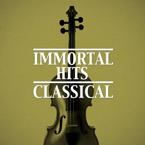 Immortal Hits: Classical by Various Artists