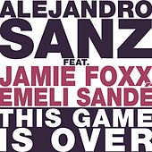 This Game Is Over by Alejandro Sanz