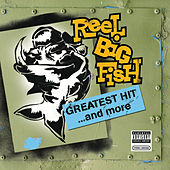 Greatest Hit And More by Reel Big Fish