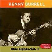 Blue Lights, Vol. 1 (Original Album Plus Bonus Tracks 1958) von Kenny Burrell