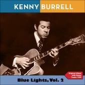 Blue Lights, Vol. 2 (Original Album Plus Bonus Tracks 1958) von Kenny Burrell